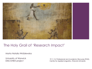The Holy Grail of 'Research Impact' Marta Natalia Wróblewska University of Warwick