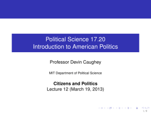 Political Science 17.20 Introduction to American Politics Professor Devin Caughey