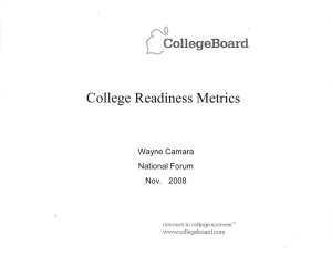 CollegeBoard College Readiness Metrics Wayne  Camara National  Forum