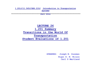 LECTURE 26 1.201 Summary Transitions in the World Of Transportation