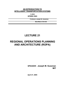 LECTURE 21 REGIONAL OPERATIONS PLANNING AND ARCHITECTURE (ROPA) :  Joseph M. Sussman