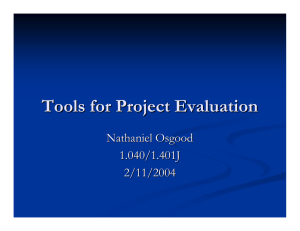 Tools for Project Evaluation Nathaniel Osgood 1.040/1.401J 2/11/2004