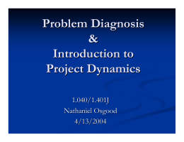 Problem Diagnosis & Introduction to Project Dynamics