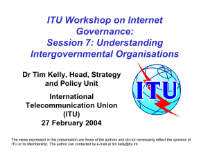ITU Workshop on Internet Governance: Session 7: Understanding Intergovernmental Organisations