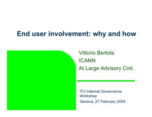 End user involvement: why and how Vittorio Bertola ICANN At Large Advisory Cmt.
