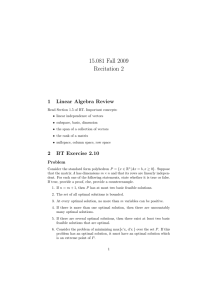 15.081 Fall 2009 Recitation 2 1  Linear  Algebra  Review