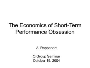 The Economics of Short-Term Performance Obsession Al Rappaport Q Group Seminar