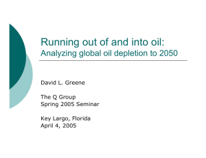 Running out of and into oil: David L. Greene The Q Group