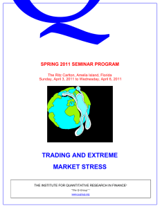 Q TRADING AND EXTREME MARKET STRESS SPRING 2011 SEMINAR PROGRAM