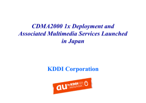 KDDI Corporation CDMA2000 1x Deployment and Associated Multimedia Services Launched in Japan