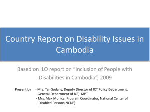 "Country Report on Disability Issues in Cambodia Disabilities in Cambodia"", 2009"