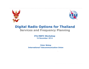 Digital Radio Options for Thailand Services and Frequency Planning ITU/NBTC Workshop