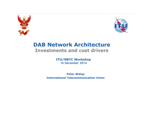 DAB Network Architecture Investments and cost drivers ITU/NBTC Workshop 16 December 2014