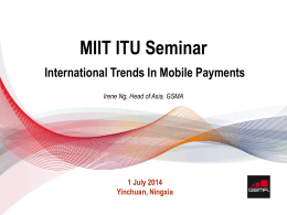 MIIT ITU Seminar International Trends In Mobile Payments 1 July 2014 Yinchuan, Ningxia