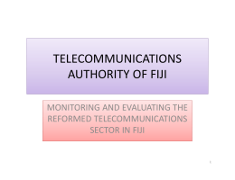 TELECOMMUNICATIONS  AUTHORITY OF FIJI MONITORING AND EVALUATING THE  REFORMED TELECOMMUNICATIONS