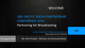 ABU PACIFIC MEDIA PARTNERSHIP CONFERENCE 2015 WELCOME Partnering for Broadcasting