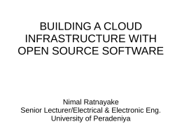 BUILDING A CLOUD INFRASTRUCTURE WITH OPEN SOURCE SOFTWARE Nimal Ratnayake