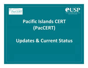 Pacific Islands CERT  (PacCERT) Updates & Current Status