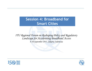 Session 4: Broadband for Smart Cities Landscape for Accelerating Broadband Access