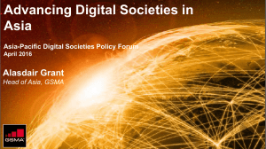 Advancing Digital Societies in Asia Alasdair Grant Asia-Pacific Digital Societies Policy Forum