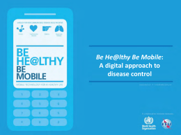 Be He@lthy Be Mobile A digital approach to disease control
