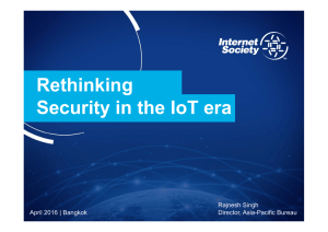 Rethinking Security in the IoT era Rajnesh Singh April 2016 | Bangkok