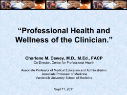 """Professional Health and Wellness of the Clinician."""