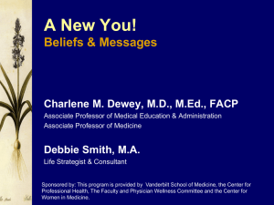 A New You! Beliefs & Messages Charlene M. Dewey, M.D., M.Ed., FACP