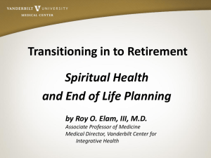 Transitioning in to Retirement Spiritual Health and End of Life Planning