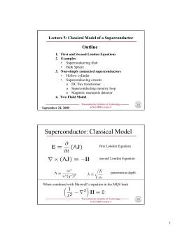 Outline Lecture 5: Classical Model of a Superconductor