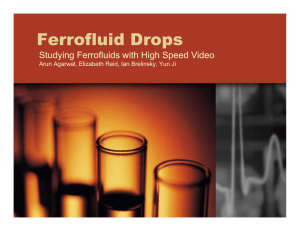Ferrofluid Drops Studying Ferrofluids with High Speed Video