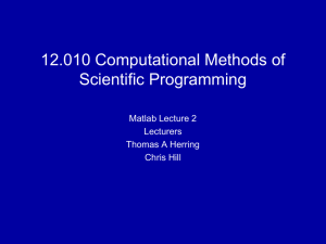 12.010 Computational Methods of Scientific Programming  Matlab Lecture 2