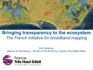 Bringing transparency to the ecosystem The French initiative for broadband mapping