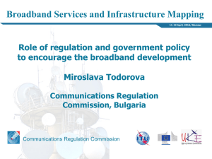 Broadband Services and Infrastructure Mapping Role of regulation and government policy