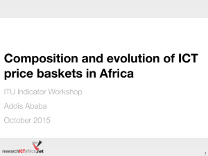 Composition and evolution of ICT price baskets in Africa ITU Indicator Workshop
