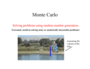 Monte Carlo Solving problems using random number generation. measuring the