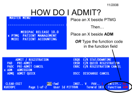 HOW DO I ADMIT? Place an X beside PTMG Then… ADM