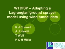 – Adapting a WTDISP Lagrangian ground sprayer model using wind tunnel data