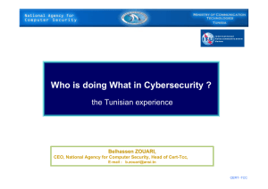 Who is doing What in Cybersecurity ? the Tunisian experience Belhassen ZOUARI,