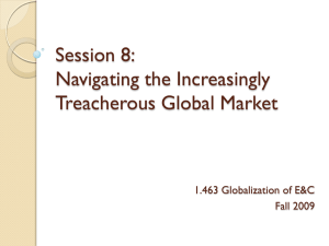 Session 8: Navigating the Increasingly Treacherous Global Market 1.463 Globalization of E&C