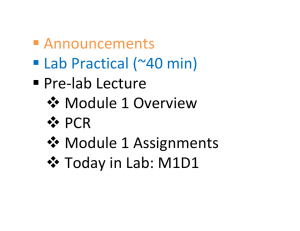 ƒ Announcements ƒ Lab Practical (~40 min) ƒ Pre‐lab Lecture ™ Module 1 Overview