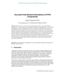 Accurate Finite Element Simulations of PTFE Components Jörgen S. Bergström, Ph.D.