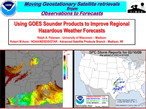 Using GOES Sounder Products to Improve Regional Hazardous Weather Forecasts from