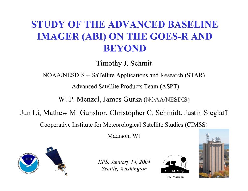 STUDY OF THE ADVANCED BASELINE IMAGER (ABI) ON THE GOES-R