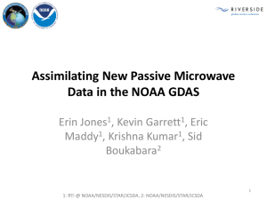 Assimilating New Passive Microwave Data in the NOAA GDAS Erin Jones