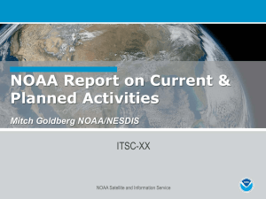 NOAA Report on Current & Planned Activities ITSC-XX Mitch Goldberg NOAA/NESDIS