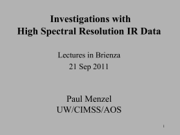 Investigations with High Spectral Resolution IR Data Paul Menzel