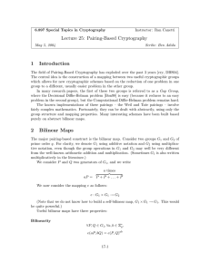 Lecture 25:  Pairing­Based Cryptography 1  Introduction