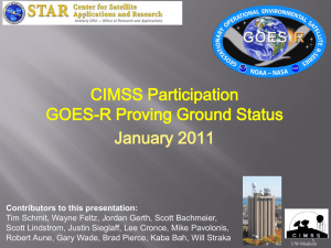 CIMSS Participation GOES-R Proving Ground Status January 2011