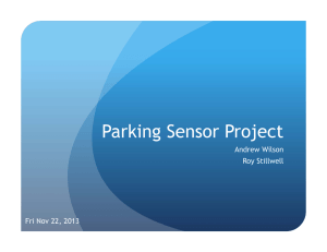 Parking Sensor Project Andrew Wilson Roy Stillwell Fri Nov 22, 2013